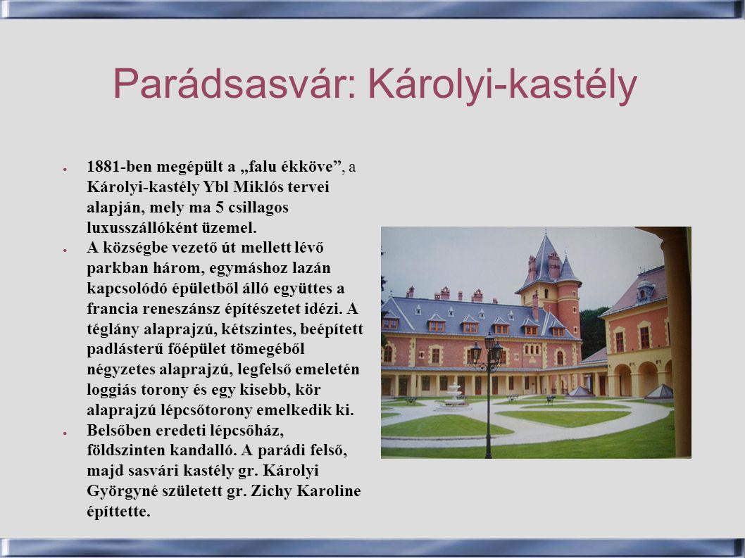 """Parádsasvár: Károlyi-kastély ● 1881-ben megépült a """"falu ékköve"""", a Károlyi-kastély Ybl Miklós tervei alapján, mely ma 5 csillagos luxusszállóként üze"""
