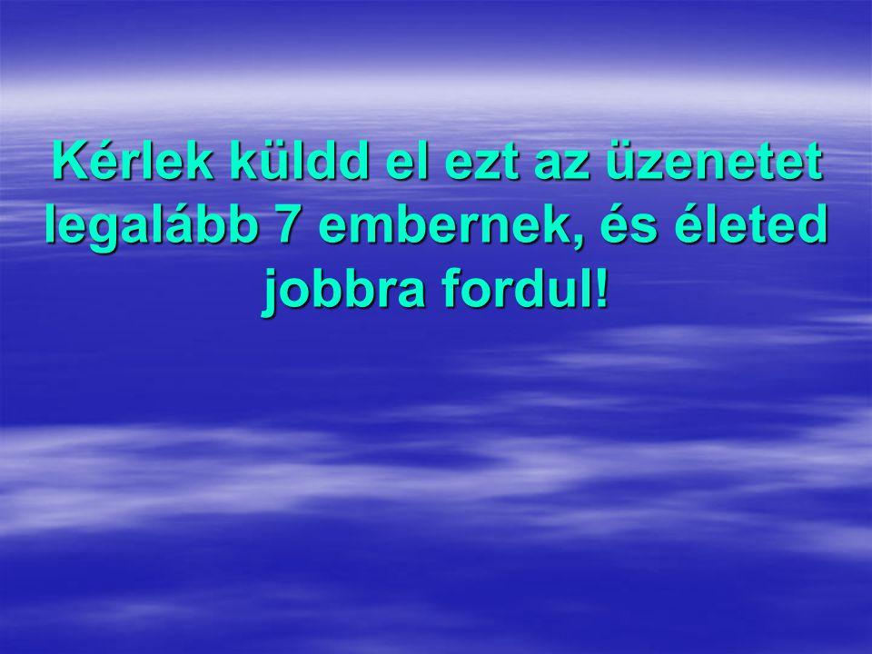 …az Örök Körforgás apró cseppként emel fel újra, míg nem frissítő esőként nem hulltok vissza, itatva Föld-Anya minden gyermekét, s újjászülettek nem s