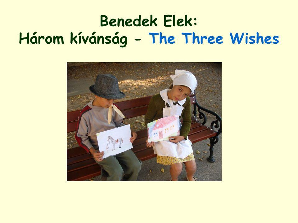 Benedek Elek: Három kívánság - The Three Wishes