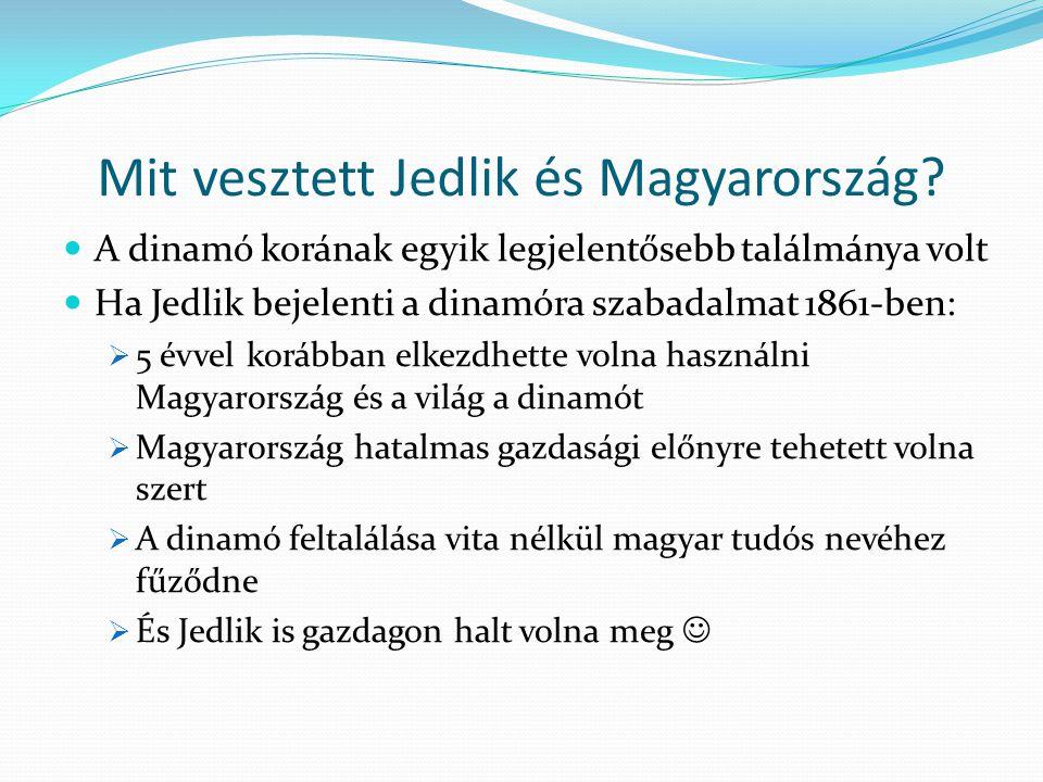 Mit vesztett Jedlik és Magyarország? A dinamó korának egyik legjelentősebb találmánya volt Ha Jedlik bejelenti a dinamóra szabadalmat 1861-ben:  5 év
