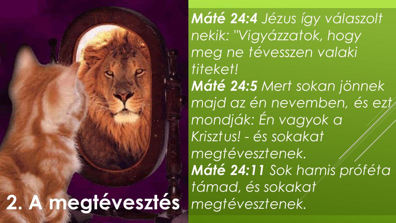 Máté 24:4 Jézus így válaszolt nekik: