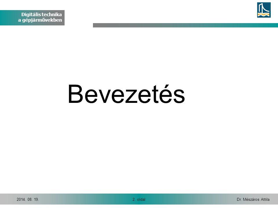 Digitális technika a gépjárművekben Dr.Mészáros Attila23.