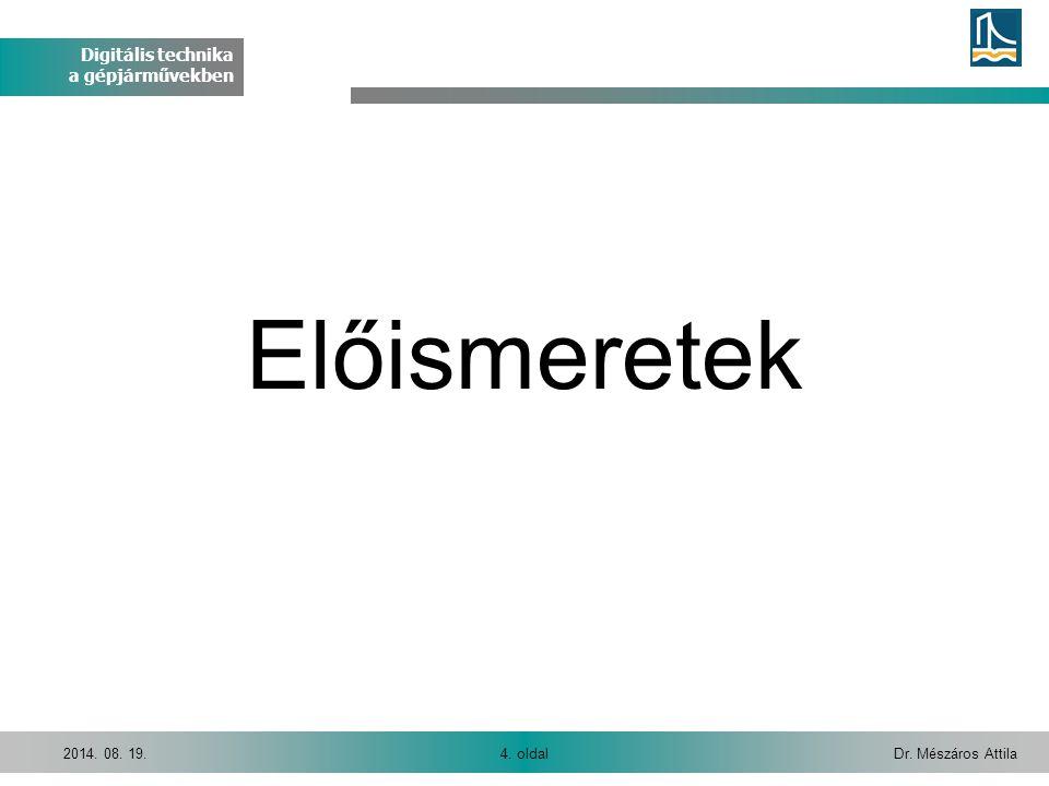 Digitális technika a gépjárművekben Dr.Mészáros Attila55.