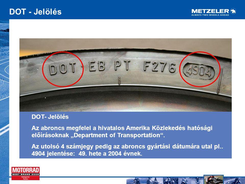 """DOT- Jelölés Az abroncs megfelel a hivatalos Amerika Közlekedés hatósági előírásoknak """"Department of Transportation ."""