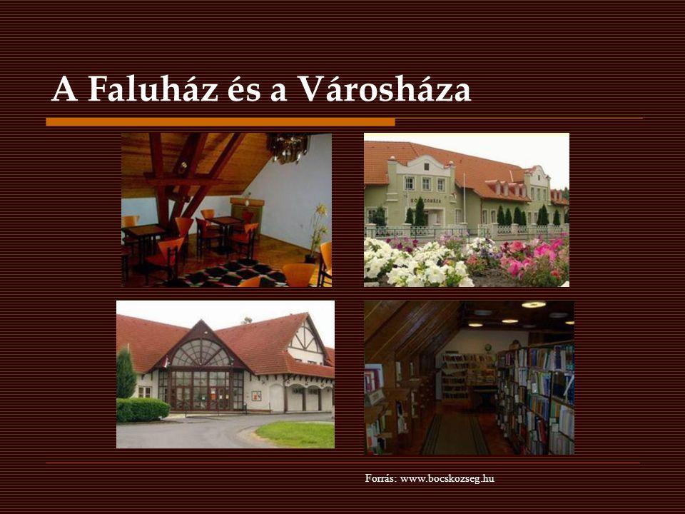 A Faluház és a Városháza Forrás: www.bocskozseg.hu
