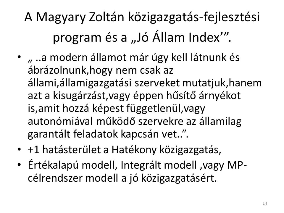 """A Magyary Zoltán közigazgatás-fejlesztési program és a """"Jó Állam Index' ."""