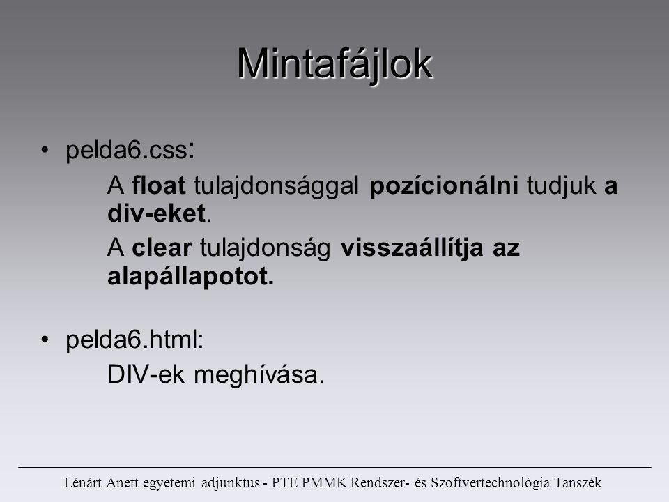 Lénárt Anett egyetemi adjunktus - PTE PMMK Rendszer- és Szoftvertechnológia Tanszék Mintafájlok pelda6.css : A float tulajdonsággal pozícionálni tudju