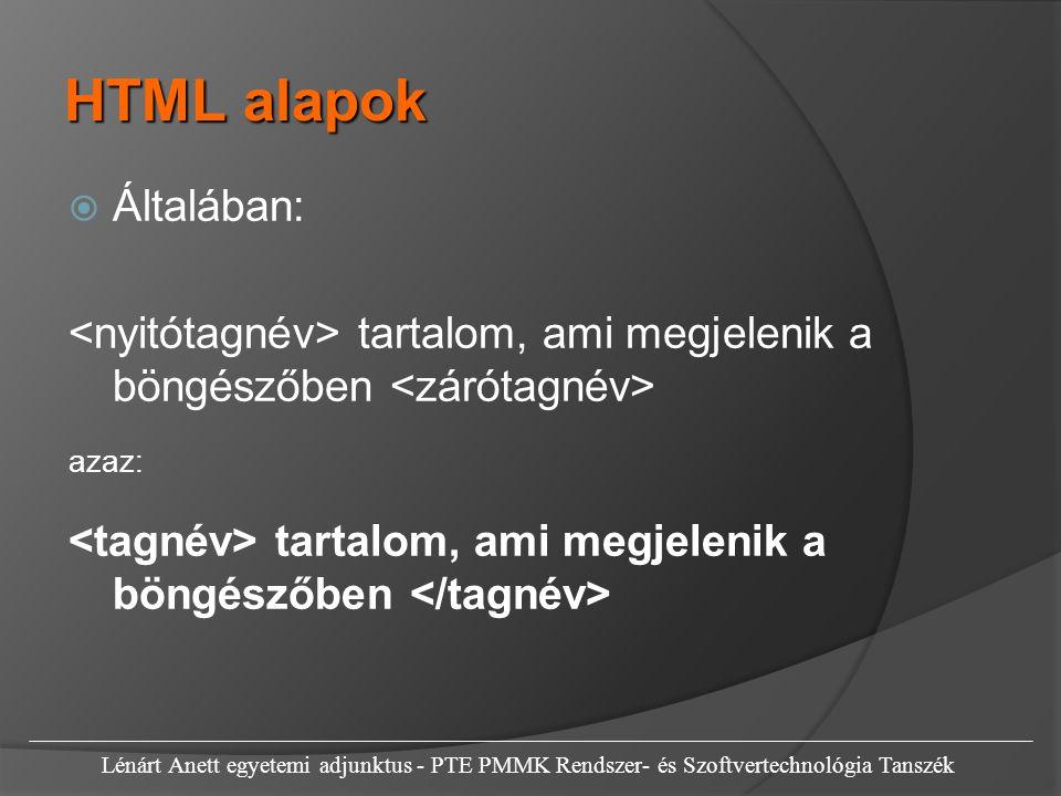  Például: félkövérré alakított szöveg  Egymásba ágyazás: dőlt, középre igazított szöveg Lénárt Anett egyetemi adjunktus - PTE PMMK Rendszer- és Szoftvertechnológia Tanszék HTML alapok