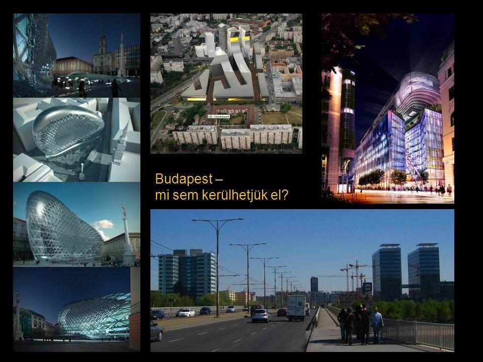 Budapest – mi sem kerülhetjük el?