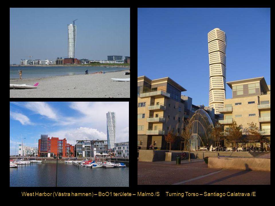 West Harbor (Västra hamnen) – BoO1 területe – Malmö /S Turning Torso – Santiago Calatrava /E