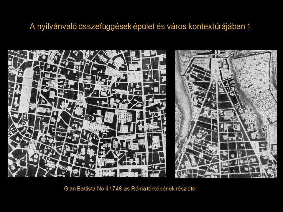 A nyilvánvaló összefüggések épület és város kontextúrájában 1. Gian Battista Nolli 1748-as Róma térképének részletei