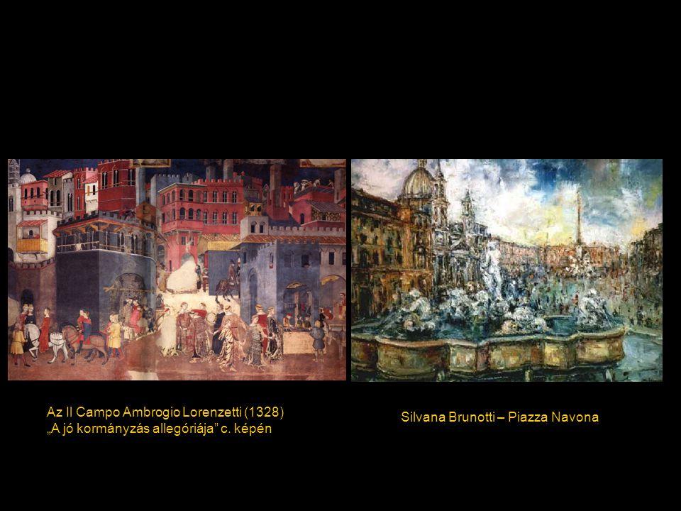 """Az Il Campo Ambrogio Lorenzetti (1328) """"A jó kormányzás allegóriája"""" c. képén Silvana Brunotti – Piazza Navona"""