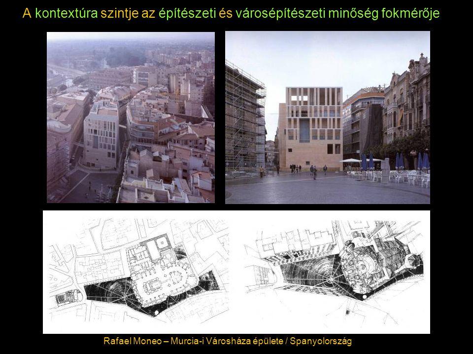 A kontextúra szintje az építészeti és városépítészeti minőség fokmérője Rafael Moneo – Murcia-i Városháza épülete / Spanyolország