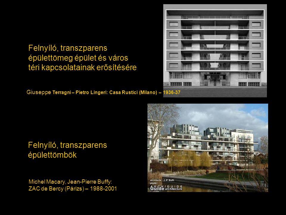 Felnyíló, transzparens épülettömeg épület és város téri kapcsolatainak erősítésére Felnyíló, transzparens épülettömbök Giuseppe Terragni – Pietro Ling