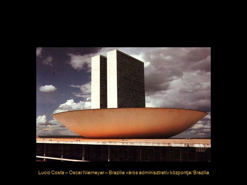 Lucio Costa – Oscar Niemeyer – Brazilia város adminisztratív központja/ Brazilia