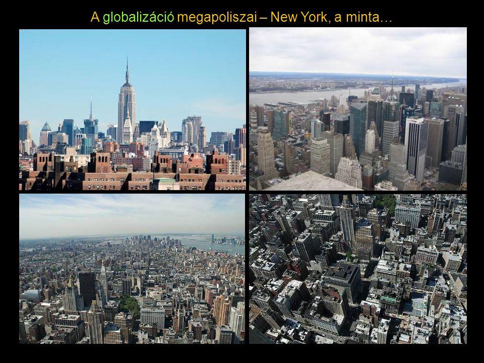 A globalizáció megapoliszai – New York, a minta…