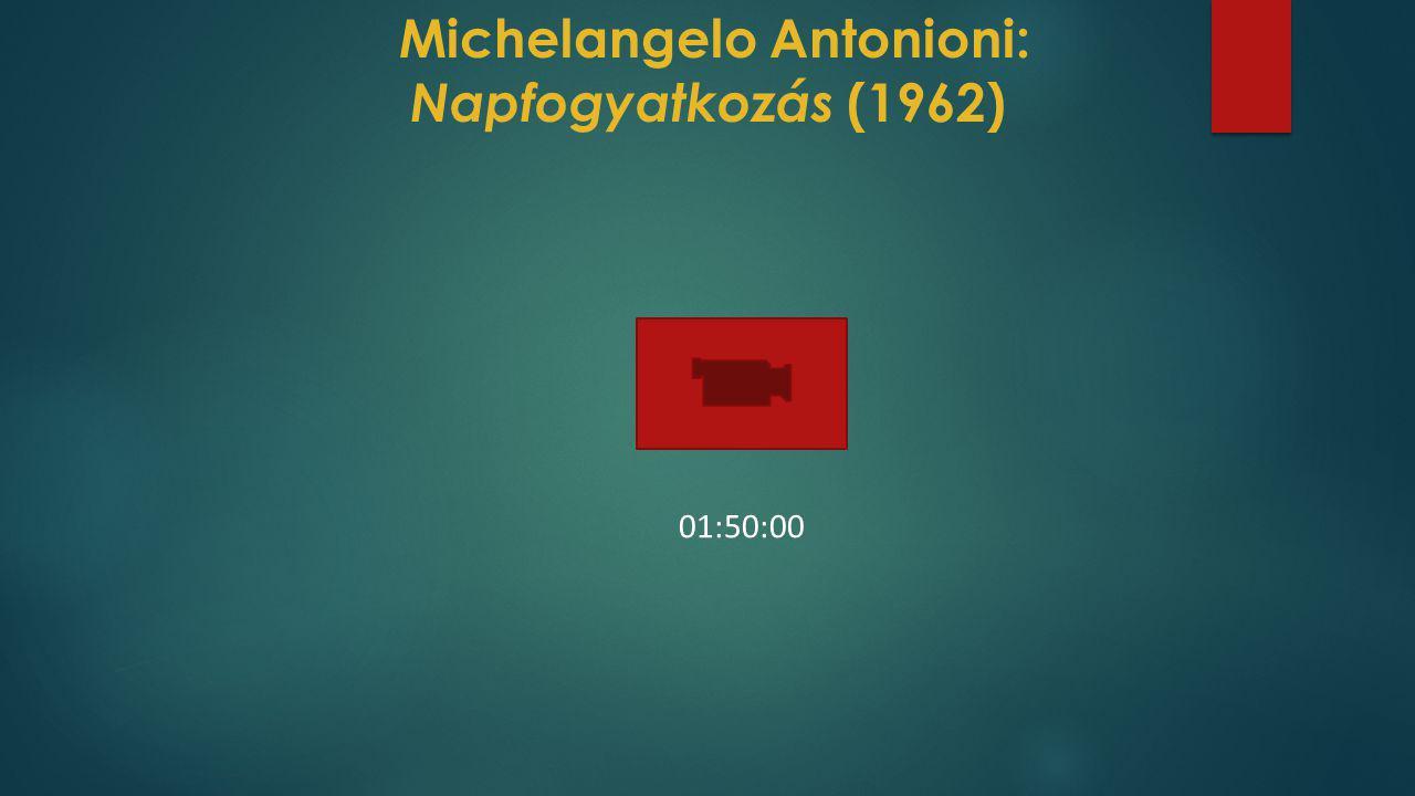 Michelangelo Antonioni: Napfogyatkozás (1962) 01:50:00