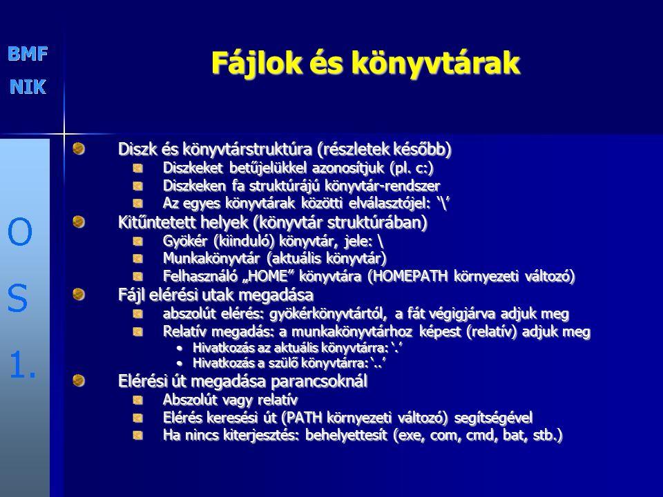 Fájlok és könyvtárak Diszk és könyvtárstruktúra (részletek később) Diszkeket betűjelükkel azonosítjuk (pl. c:) Diszkeken fa struktúrájú könyvtár-rends