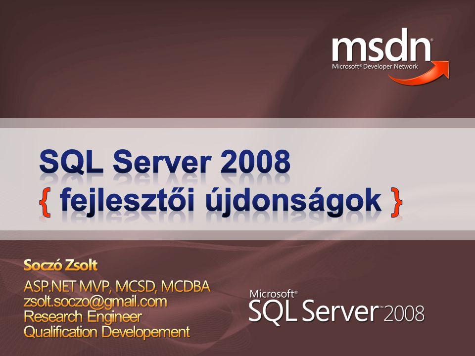 XML fejlesztések TSQL fejlesztések Tábla paraméter SQLCLR fejlesztések 8k limit feloldása Több paraméteres UDA-ek Ordered UDF-ek Entity Framework ADO.NET Data Services Új adattípusok HierarchyIDFileStreamSpatial