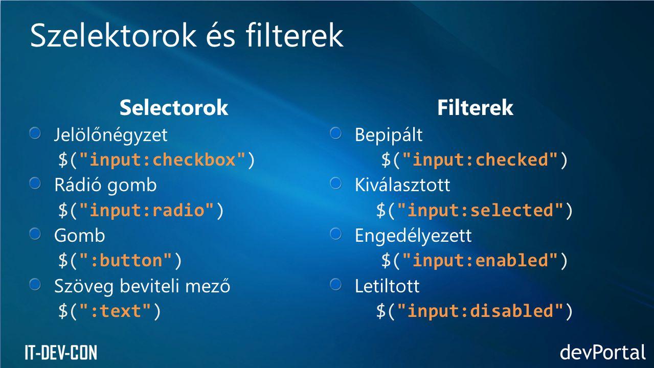 IT-DEV-CON Szelektorok és filterek Selectorok Jelölőnégyzet $(