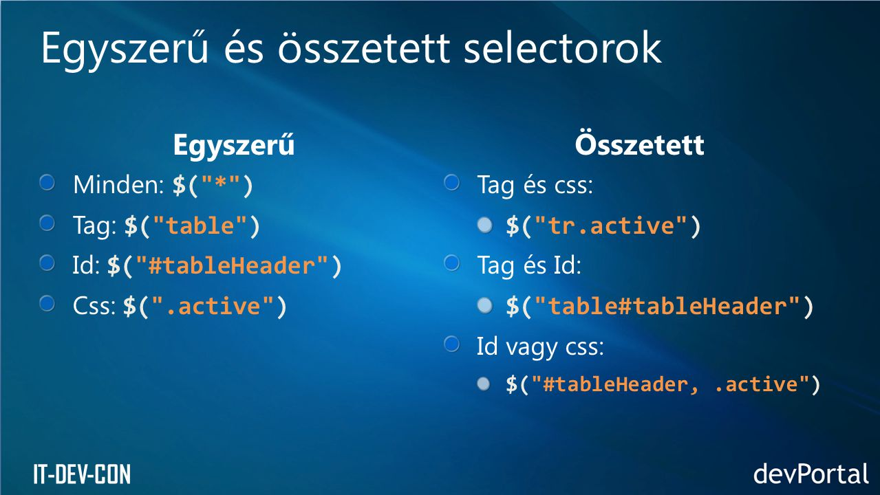 IT-DEV-CON HTML attribútumok kezelése $( a ).attr( href , home.htm ); $( button ).removeAttr( disabled ); $( img ).attr({ src : /images/smile.jpg , alt : Smile }); $( div ).css({ color : blue , margin-right : 10px marginLeft: 10px });