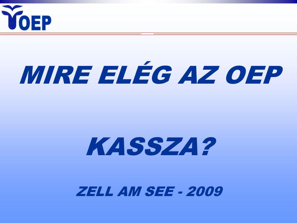 MIRE ELÉG AZ OEP KASSZA? ZELL AM SEE - 2009