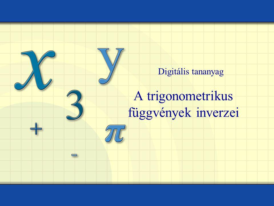 Tóth István – Műszaki Iskola Ada 2 Inverse Sine Function A sinus függvény inverze y x y = sin x sin x csak ezen a tartományon invertálható.