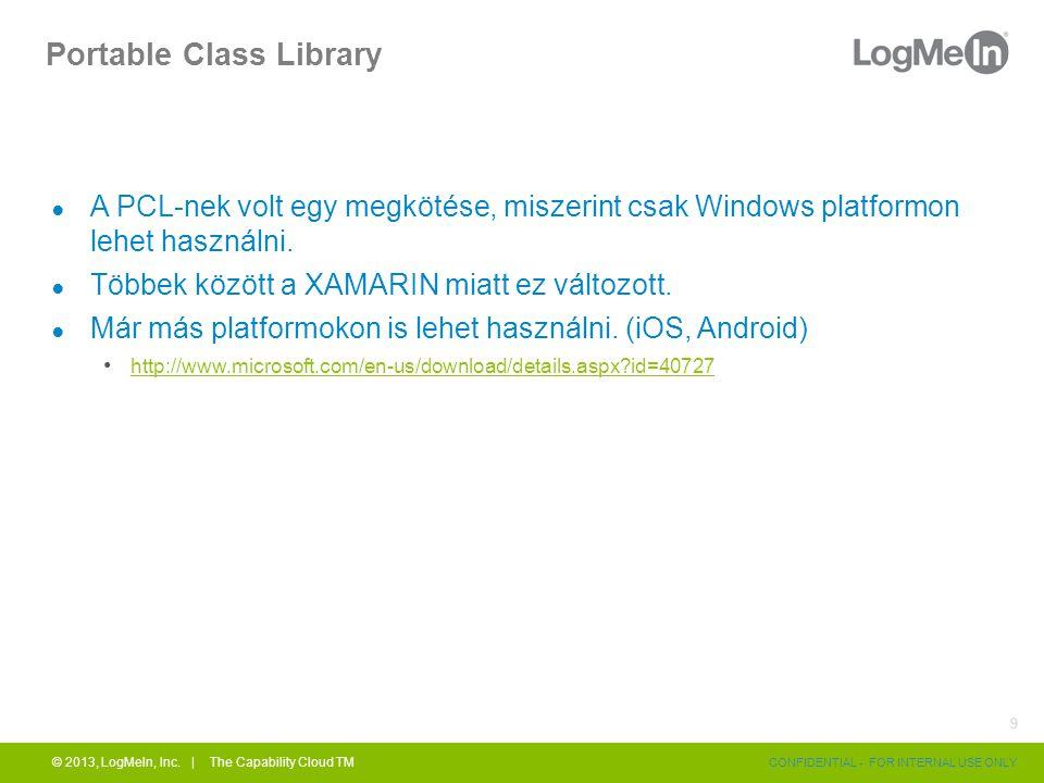 Portable Class Library ● A PCL-nek volt egy megkötése, miszerint csak Windows platformon lehet használni.