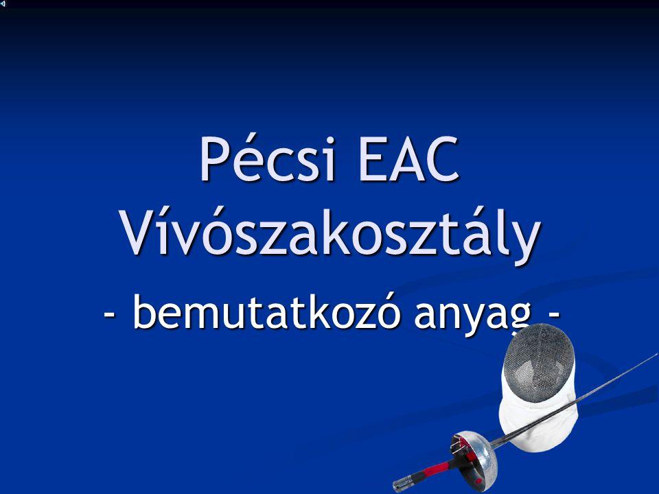 Aktuális versenyeink A 2005-2006-os idény során a PEAC Vívószakosztálya rendezi az alábbi versenyeket: A 2005-2006-os idény során a PEAC Vívószakosztálya rendezi az alábbi versenyeket: 2005.