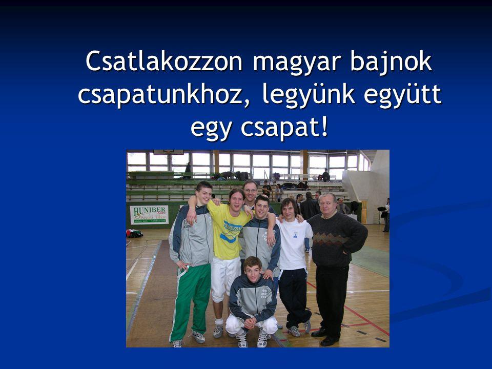 Csatlakozzon magyar bajnok csapatunkhoz, legyünk együtt egy csapat.