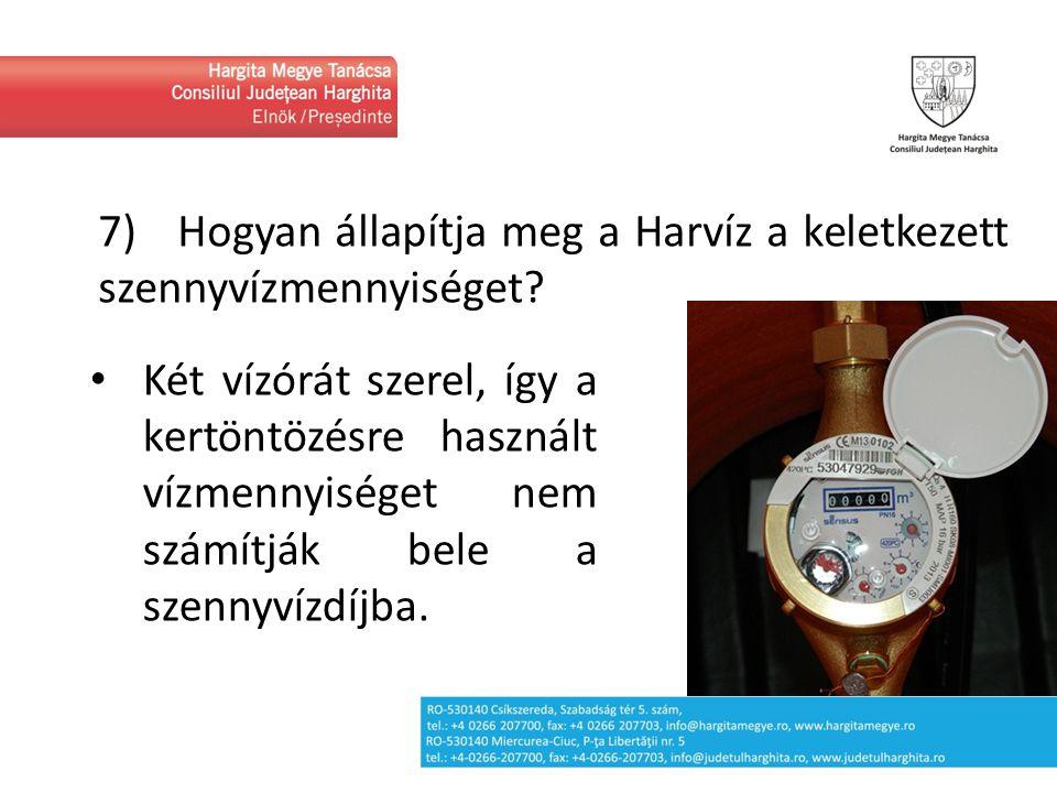 7) Hogyan állapítja meg a Harvíz a keletkezett szennyvízmennyiséget? Két vízórát szerel, így a kertöntözésre használt vízmennyiséget nem számítják bel