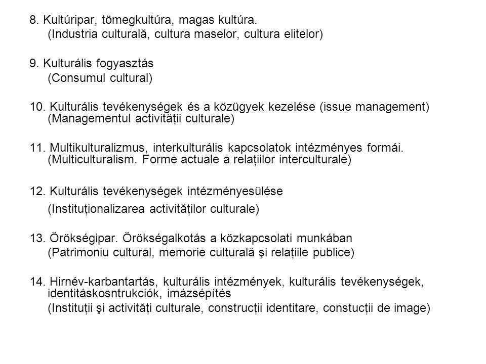 8.Kultúripar, tömegkultúra, magas kultúra.