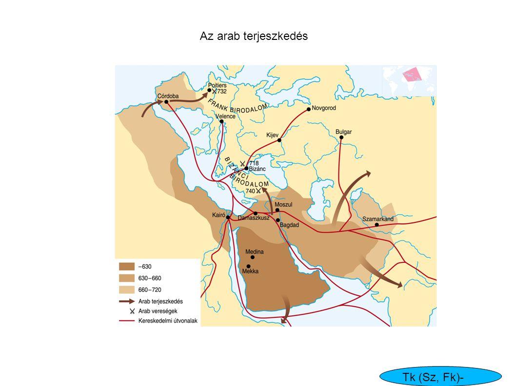 Az arab terjeszkedés Tk (Sz, Fk)- 199