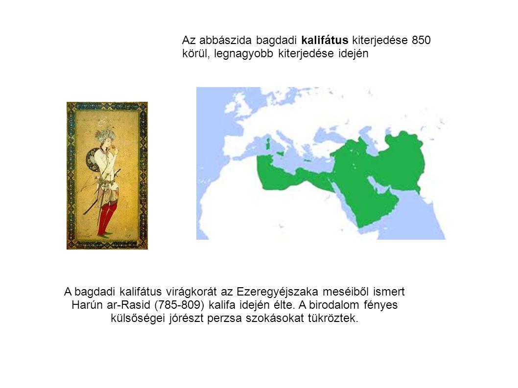 Az abbászida bagdadi kalifátus kiterjedése 850 körül, legnagyobb kiterjedése idején A bagdadi kalifátus virágkorát az Ezeregyéjszaka meséiből ismert H