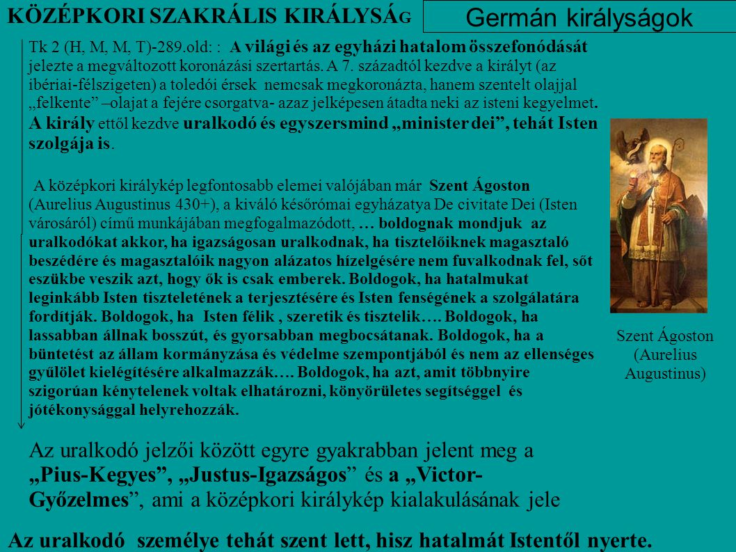 Germán királyságok Tk 2 (H, M, M, T)-289.old: : A világi és az egyházi hatalom összefonódását jelezte a megváltozott koronázási szertartás. A 7. száza