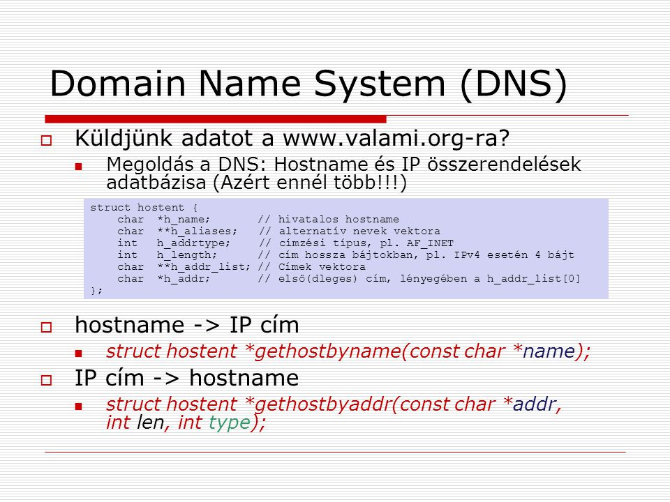 Domain Name System (DNS)  Küldjünk adatot a www.valami.org-ra.