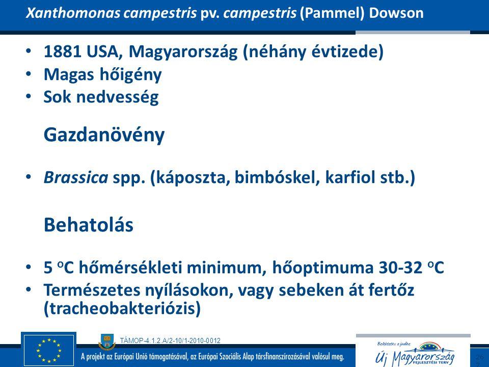 TÁMOP-4.1.2.A/2-10/1-2010-0012 1881 USA, Magyarország (néhány évtizede) Magas hőigény Sok nedvesség Gazdanövény Brassica spp. (káposzta, bimbóskel, ka