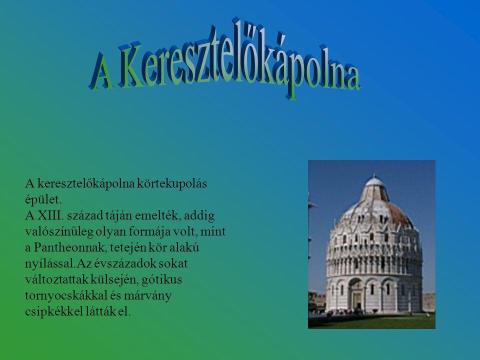 A keresztelőkápolna körtekupolás épület. A XIII. század táján emelték, addig valószínűleg olyan formája volt, mint a Pantheonnak, tetején kör alakú ny