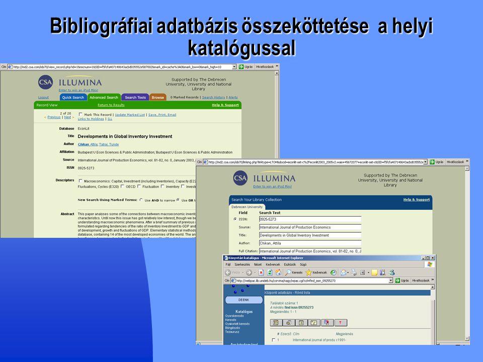 21 Bibliográfiai adatbázis összeköttetése a helyi katalógussal