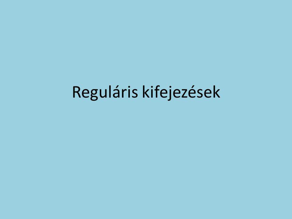 bevezető A reguláris kifejezés (angolul regular expression) egy olyan, bizonyos szintaktikai szabályok szerint leírt string, amivel meghatározható stringek egy halmaza.