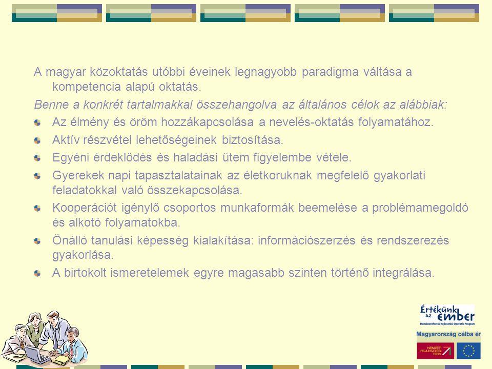 A magyar közoktatás utóbbi éveinek legnagyobb paradigma váltása a kompetencia alapú oktatás. Benne a konkrét tartalmakkal összehangolva az általános c