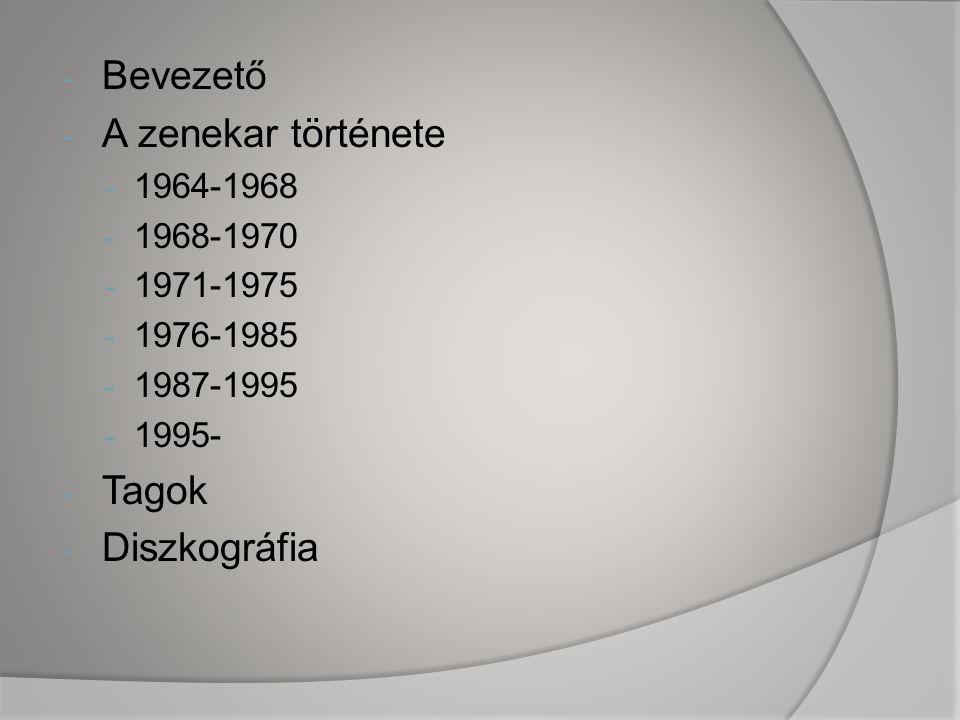 - Bevezető - A zenekar története - 1964-1968 - 1968-1970 - 1971-1975 - 1976-1985 - 1987-1995 - 1995- - Tagok - Diszkográfia