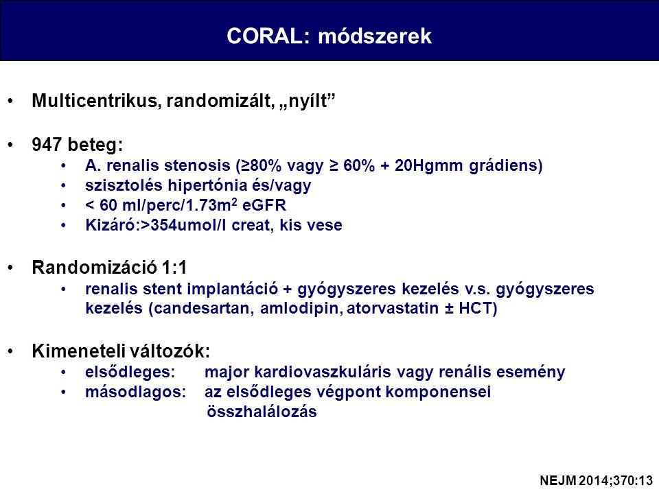 """CORAL: módszerek Multicentrikus, randomizált, """"nyílt 947 beteg: A."""