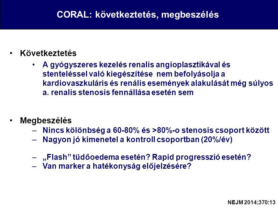 Következtetés A gyógyszeres kezelés renalis angioplasztikával és stenteléssel való kiegészítése nem befolyásolja a kardiovaszkuláris és renális események alakulását még súlyos a.