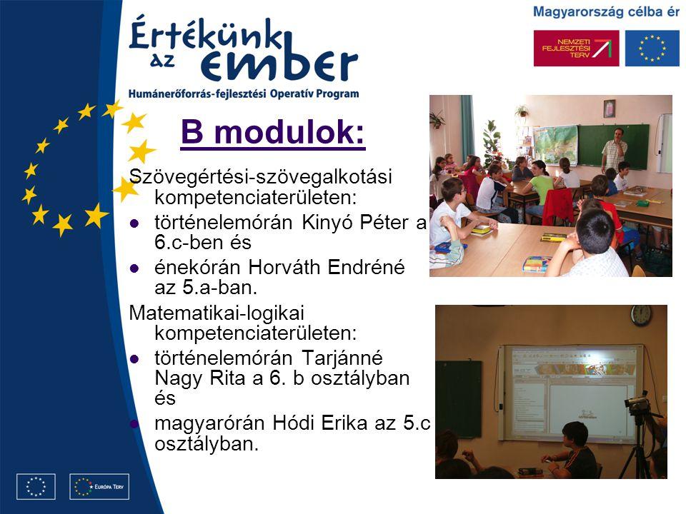 B modulok: Szövegértési-szövegalkotási kompetenciaterületen: történelemórán Kinyó Péter a 6.c-ben és énekórán Horváth Endréné az 5.a-ban.