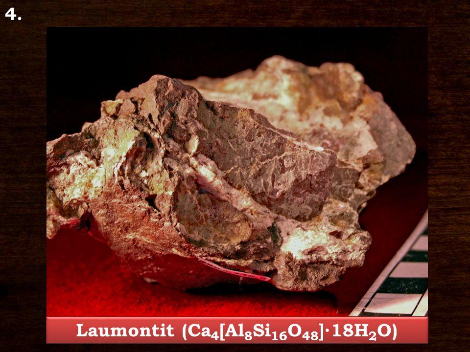 Laumontit (Ca 4 [Al 8 Si 16 O 48 ]∙18H 2 O) 4.