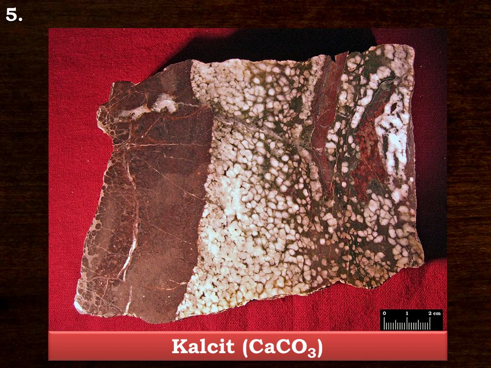 5. Kalcit (CaCO 3 )