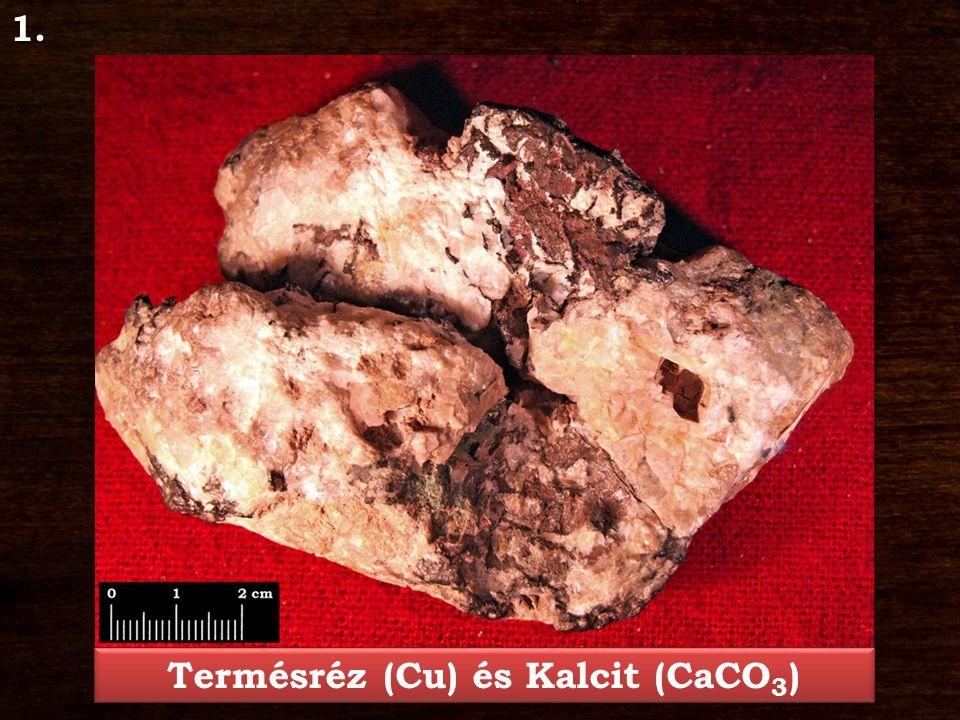 Termésréz – Cu Ásványosztály: Terméselemek Alosztály: Fémes Kristályrendszer: köbös Jellegzetes kristályforma: oktaéder, hexaéder Keménység: 2,5 – 3 Hasadás/Törés: nem hasad, horgas törés Szín: halványrózsaszíntől rézvörösig Porszín: vörös Fény: fémfényű Kalcit – CaCO 3 Ásványosztály: Karbonátok és nitrátok Kristályrendszer: trigonális Jellegzetes kristályforma: romboéder, prizmás, táblás Keménység: 3 Hasadás/Törés: hasadása kitűnő, törése kagylós Szín: színtelen, fehér, szürke, barna, sárga Porszín: fehér Fény: üvegfényű, gyöngyházfényű Lelőhely: Sirok