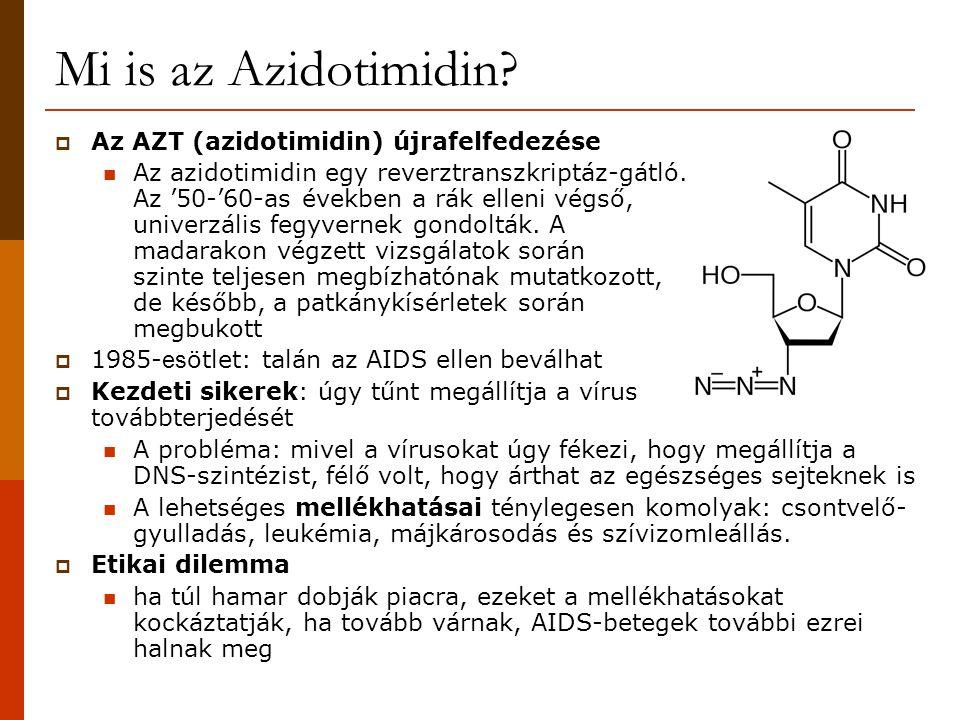 Mi is az Azidotimidin?  Az AZT (azidotimidin) újrafelfedezése Az azidotimidin egy reverztranszkriptáz-gátló. Az '50-'60-as években a rák elleni végső