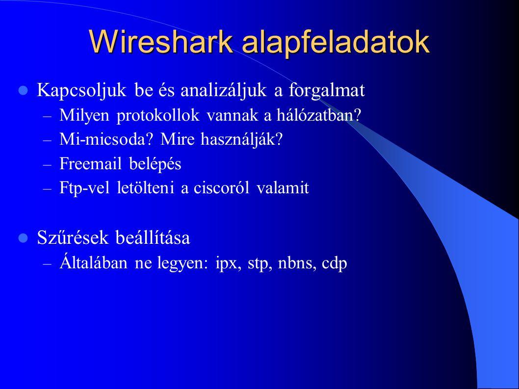 Wireshark alapfeladatok Kapcsoljuk be és analizáljuk a forgalmat – Milyen protokollok vannak a hálózatban? – Mi-micsoda? Mire használják? – Freemail b